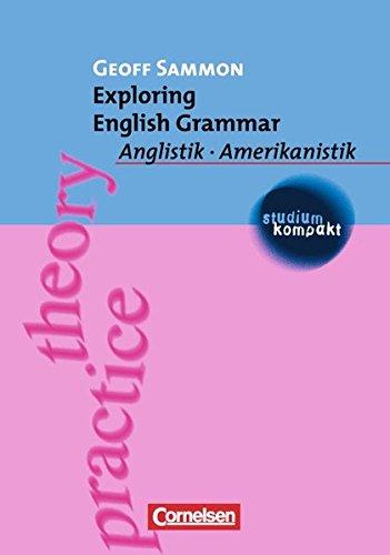 Studium kompakt - Anglistik/Amerikanistik: Exploring English Grammar: Anglistik - Amerikanistik