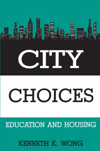 City Choices: Education and Housing (Suny Series in Urban Public Policy)