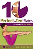 Perfect in 10: Pilates with Annette Fletcher - 10-minute daily workouts for weight loss & toning