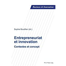 Entrepreneuriat et innovation: Contextes et concept (Business and Innovation t. 16) (French Edition)