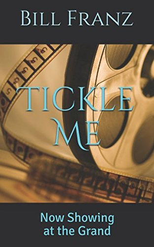Read Online Tickle Me: Now Showing at the Grand pdf