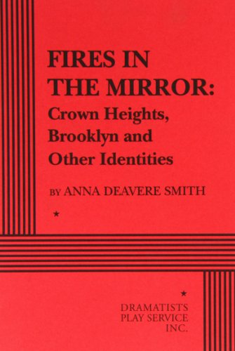 Fires in the Mirror: Crown Heights, Brooklyn and Other...