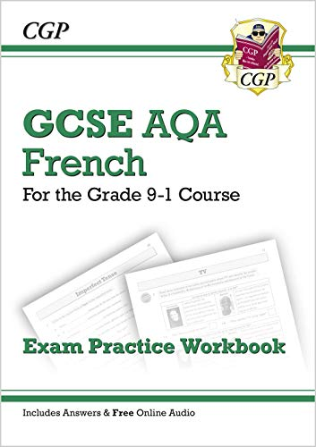 GCSE French AQA Exam Practice Workbook - for the Grade 9-1 Course (includes Answers): perfect for catch-up, assessments and exams in 2021 and 2022 (CGP GCSE French 9-1 Revision) Paperback – 18 May 2016