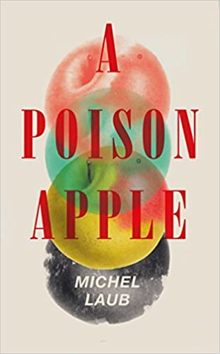 A Poison Apple: Michel Laub, Daniel Hahn: 9781910701478: Amazon com