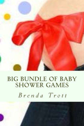 Download Big Bundle of Baby Shower Games: 9 categories of easy and fun games that make your guests laugh and have the time of their life. (Brilliant Baby Showers) (Volume 1) pdf epub