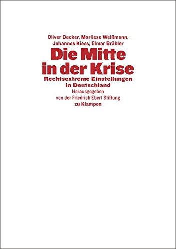 Die Mitte in der Krise: Rechtsextreme Einstellungen in Deutschland
