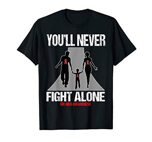 You Will Never Fight Alone - HIV AIDS Awareness Shirt T-Shirt ()