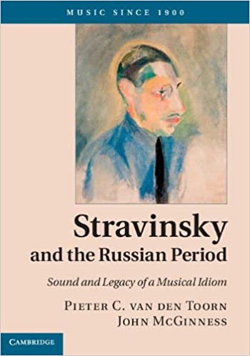 ... the Russian Period  Sound and Legacy of a Musical Idiom (Music since  1900)  Pieter C. van den Toorn 4ca83f11663
