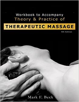 Book Workbook to Accompany Theory And Practice of Therapeutic Massage by Mark F. Beck (2005-12-19)