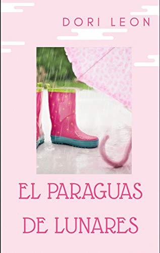 Amazon.com: El Paraguas de Lunares: Viaja al mundo mágico de ...
