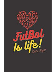 """Futbol is life journal   Football is life Journal&Notebook 6"""" x 9"""" inch 120 Lined pages: Funny Soccer Football journal notebook"""