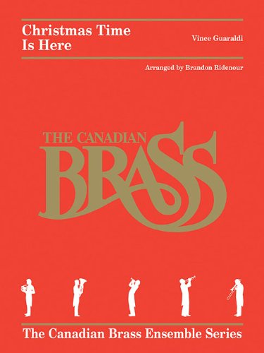 Christmas Time Is Here: Brass Quintet (The Canadian Brass Ensemble Series)