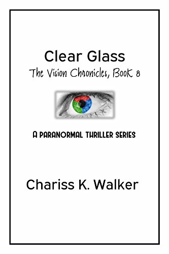 Book: Clear Glass (The Vision Chronicles Book 8) by Chariss K. Walker