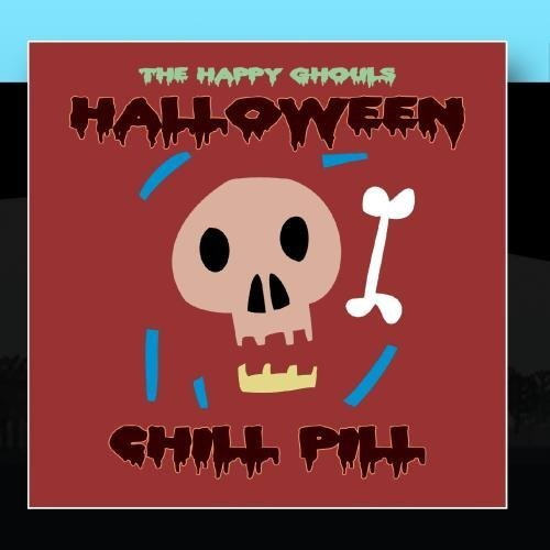 Halloween Chill Pill by The Happy Ghouls -