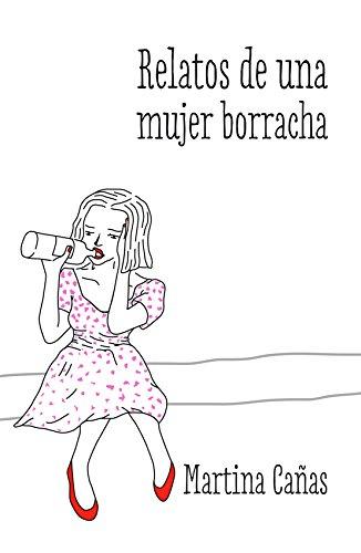 [BOOK] Relatos de una mujer borracha (Spanish Edition) [Z.I.P]