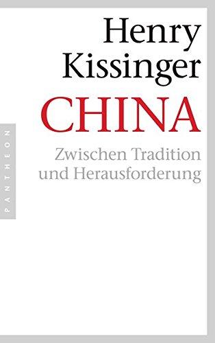 China: Zwischen Tradition und Herausforderung Broschiert – 22. Oktober 2012 Henry A. Kissinger Helmut Dierlamm Oliver Grasmück Norbert Juraschitz