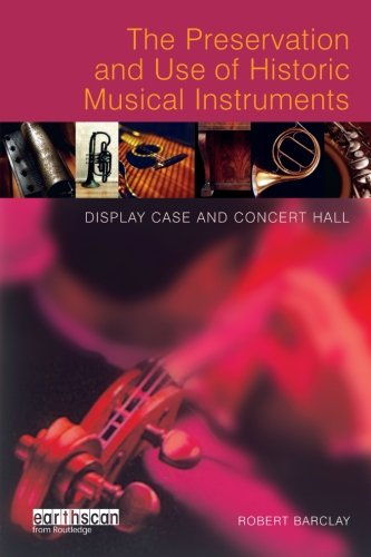 The Preservation and Use of Historic Musical Instruments