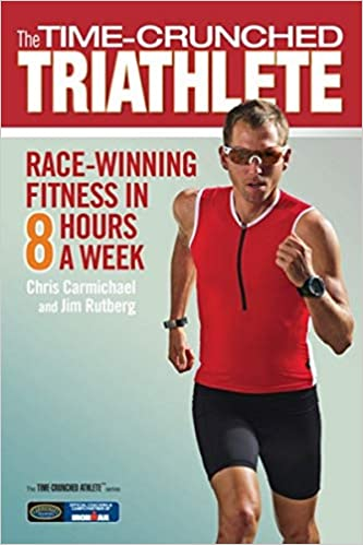 Time-Crunched Triathlete: Race-Winning Fitness in 8 Hours a Week The ...
