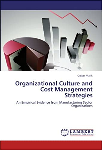 Organizational Culture and Cost Management Strategies: An Empirical Evidence from Manufacturing Sector Organizations