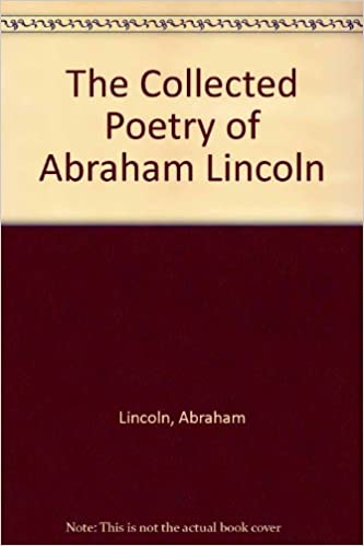 The Collected Poetry of Abraham Lincoln