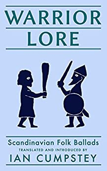 Warrior Lore: Scandinavian Ballads by [Cumpstey, Ian]