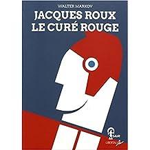 Jacques Roux, le curé rouge