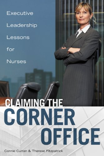 Download Claiming the Corner Office: Executive Leadership Lessons for Nurses Pdf