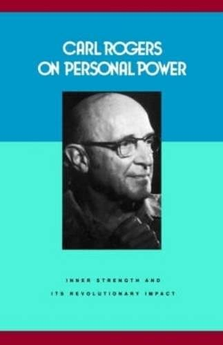 Carl Rogers on Personal Power: Inner Strength and Its Revolutionary Impact (Psychology/self-help)