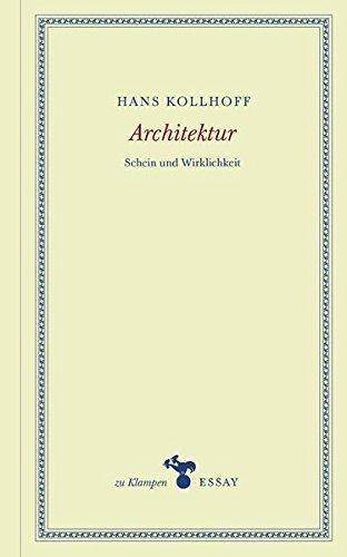 Architektur: Schein und Wirklichkeit (zu Klampen Essays)