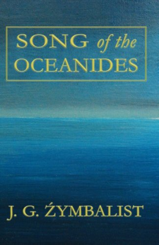 Book: Song of the Oceanides by JG Zymbalist