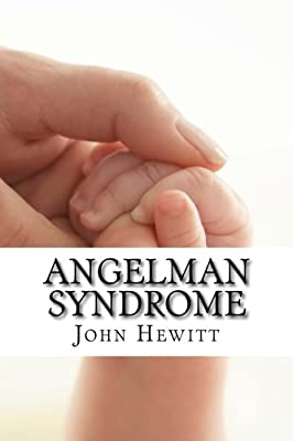 Angelman Syndrome: Causes, Tests, and Treatments