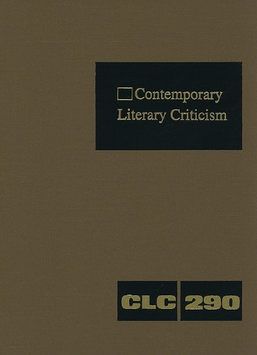 Download Contemporary Literary Criticism: Criticism of the Works of Today's Novelists, Poets, Playwrights, Short Story Writers, Scriptwriters, and Other Creative Writers PDF