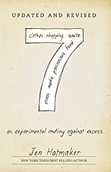 7: An Experimental Mutiny Against Excess (The 7 Experiment) (Volume 1)