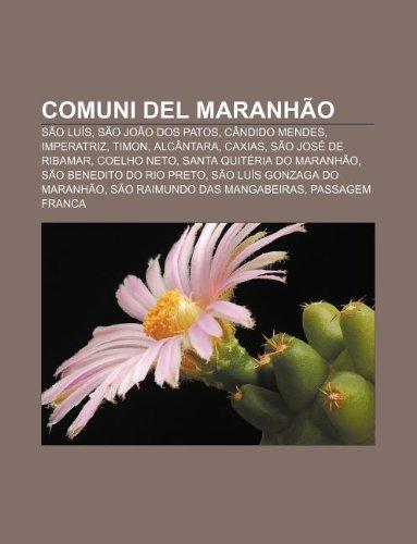 Comuni del Maranhão: São Luís, São João dos Patos, Cândido Mendes, Imperatriz, Timon, Alcântara, Caxias, São José de Ribamar, Coelho Neto