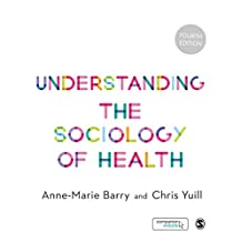 Understanding the Sociology of Health: An Introduction