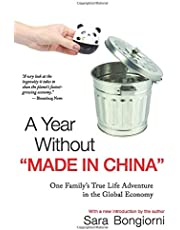 """A Year Without """"Made in China"""": One Family's True Life Adventure in the Global Economy"""