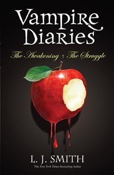 The Vampire Diaries: Volume 1: The Awakening & The Struggle: Books 1 & 2 (Vampire Diaries Box Set) by [Smith, L. J.]