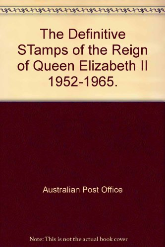 - The Definitive STamps of the Reign of Queen Elizabeth II 1952-1965.