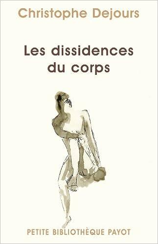 Livre gratuit à télécharger en pdf Les dissidences du corps : Répression et subversion en psychosomatique by Christophe Dejours RTF