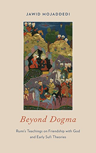 Beyond Dogma: Rumi's Teachings on Friendship with God and Early Sufi - Al Best In Oxford Buy