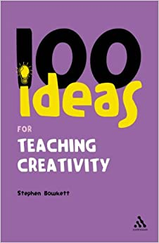100 Ideas for Teaching Creativity Continuum One Hundreds