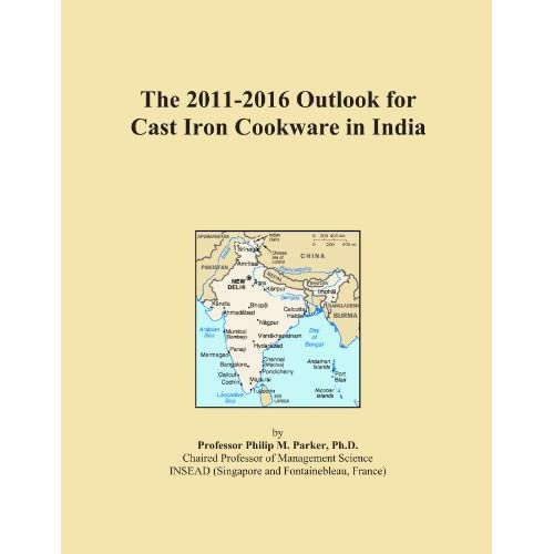The 2011-2016 Outlook for Cast Iron Cookware in India Icon Group International