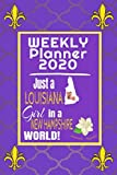 Weekly Planner 2020 Just a Louisiana Girl in a New Hampshire World: Weekly Calendar Diary Journal With Dot Grid for a Transplanted Louisianian