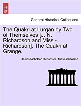 Book The Quakri at Lurgan by Two of Themselves [J. N. Richardson and Miss - Richardson]. The Quakri at Grange.