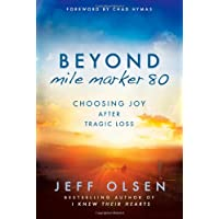Beyond Mile Marker 80: Choosing Joy After Tragic Loss