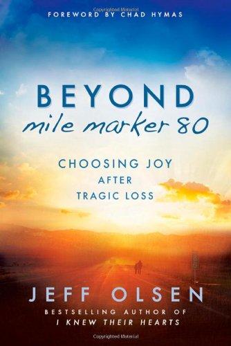 Beyond Mile Marker 80: Choosing Joy After Tragic Loss
