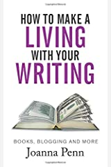 How To Make A Living With Your Writing: Books, Blogging and More (Books for Writers) Paperback