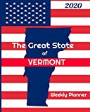 The Great State of Vermont Weekly Planner: 2020 Diary, Calendar, and Notebook