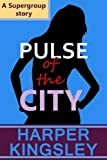 Pulse of the City (Supergroup Book 1)