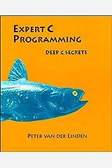 Expert C Programming: Deep Secrets Kindle Edition